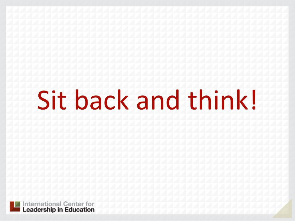 Sit back and think!