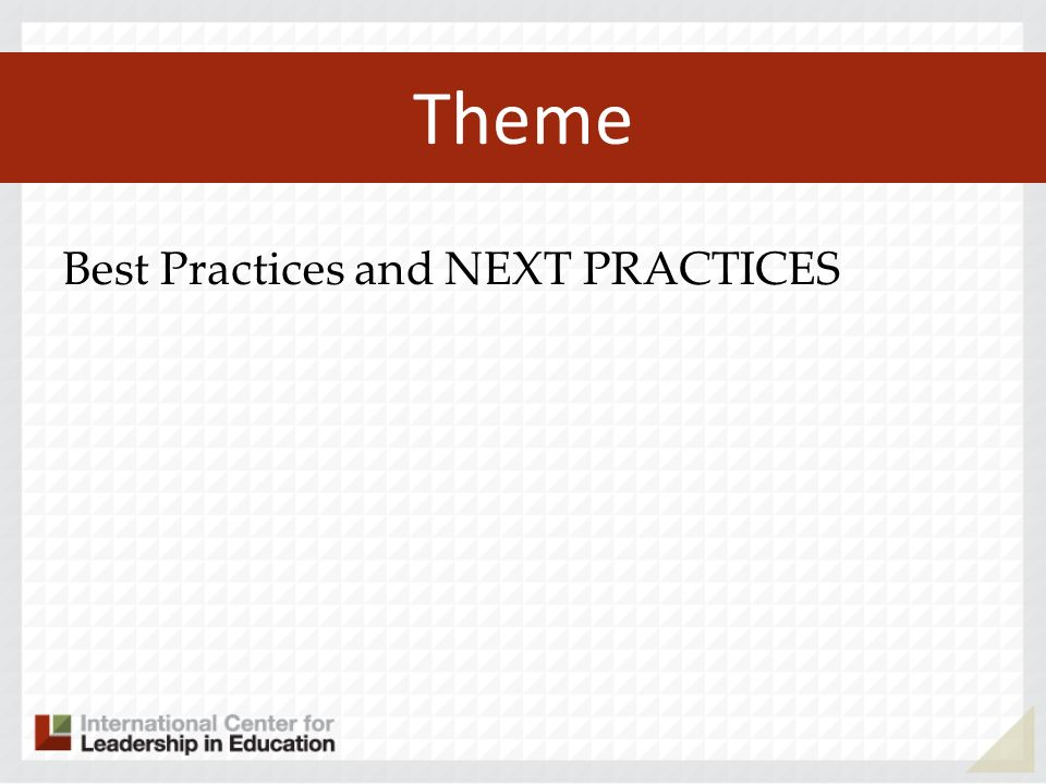 Theme Best Practices and NEXT PRACTICES