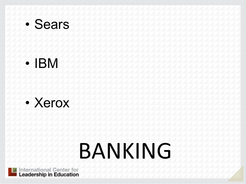 Sears IBM Xerox BANKING