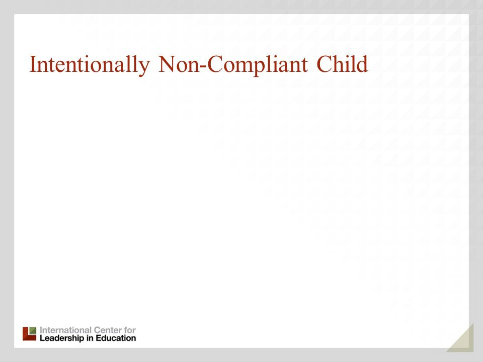Intentionally Non-Compliant Child
