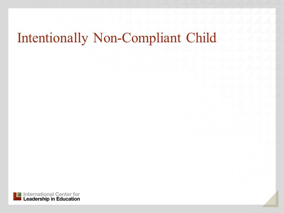 Intentionally Non-Compliant Child