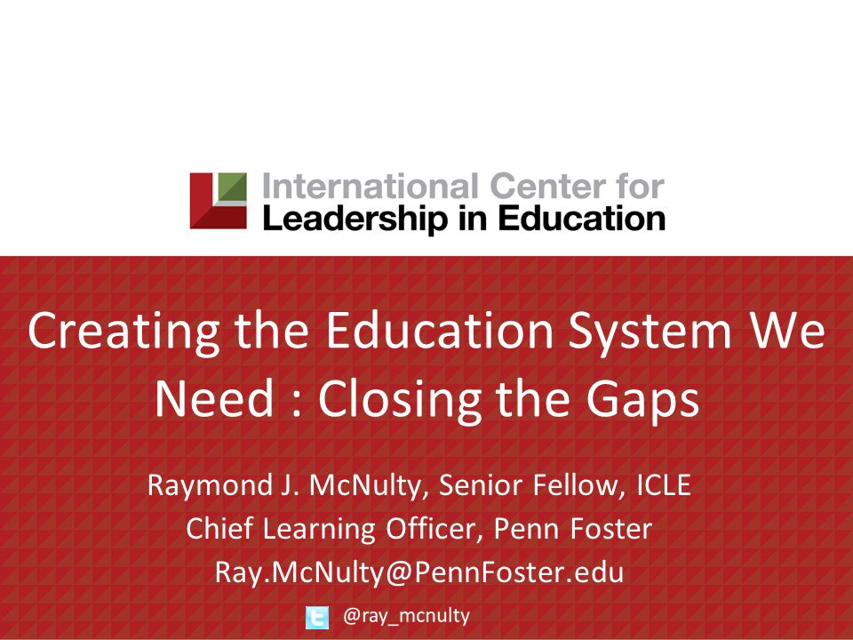 Creating the Education System We Need : Closing the Gaps