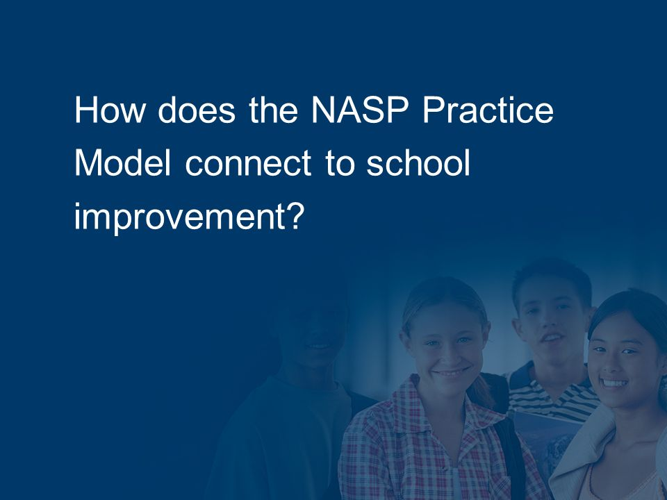How does the NASP Practice Model connect to school improvement