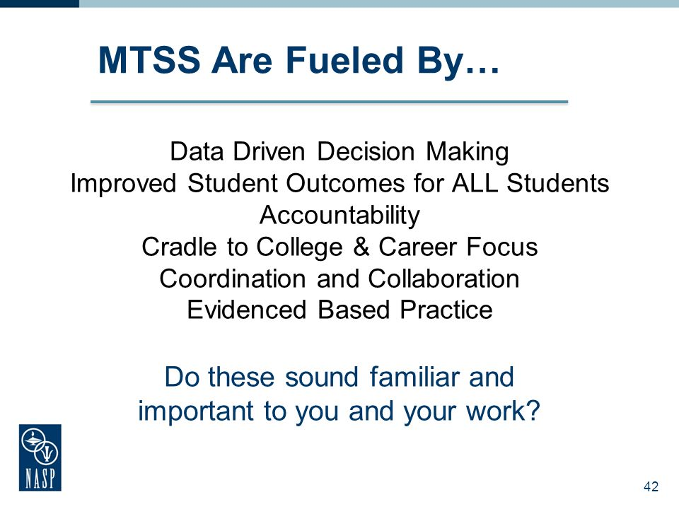 MTSS Are Fueled By…