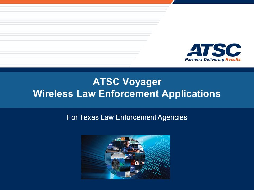 ATSC Voyager Wireless Law Enforcement Applications