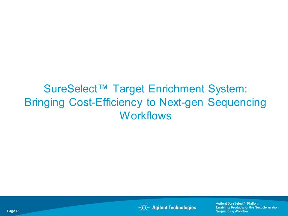 SureSelect™ Target Enrichment System: Bringing Cost-Efficiency to Next-gen Sequencing Workflows