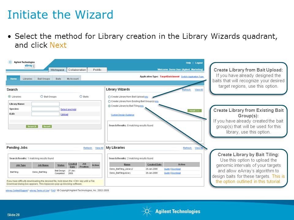 Initiate the Wizard Select the method for Library creation in the Library Wizards quadrant, and click Next.