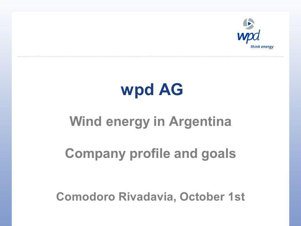 wpd AG Wind energy in Argentina Company profile and goals Comodoro Rivadavia, October 1st