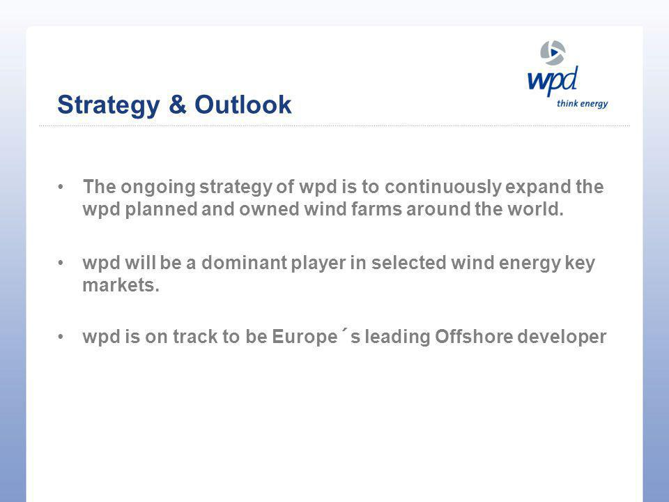Strategy & Outlook The ongoing strategy of wpd is to continuously expand the wpd planned and owned wind farms around the world.