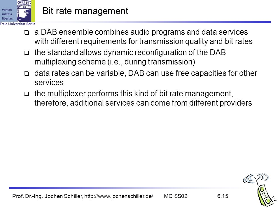 Bit rate management a DAB ensemble combines audio programs and data services with different requirements for transmission quality and bit rates.