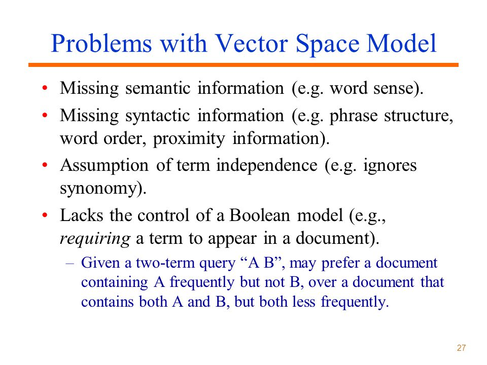 Problems with Vector Space Model