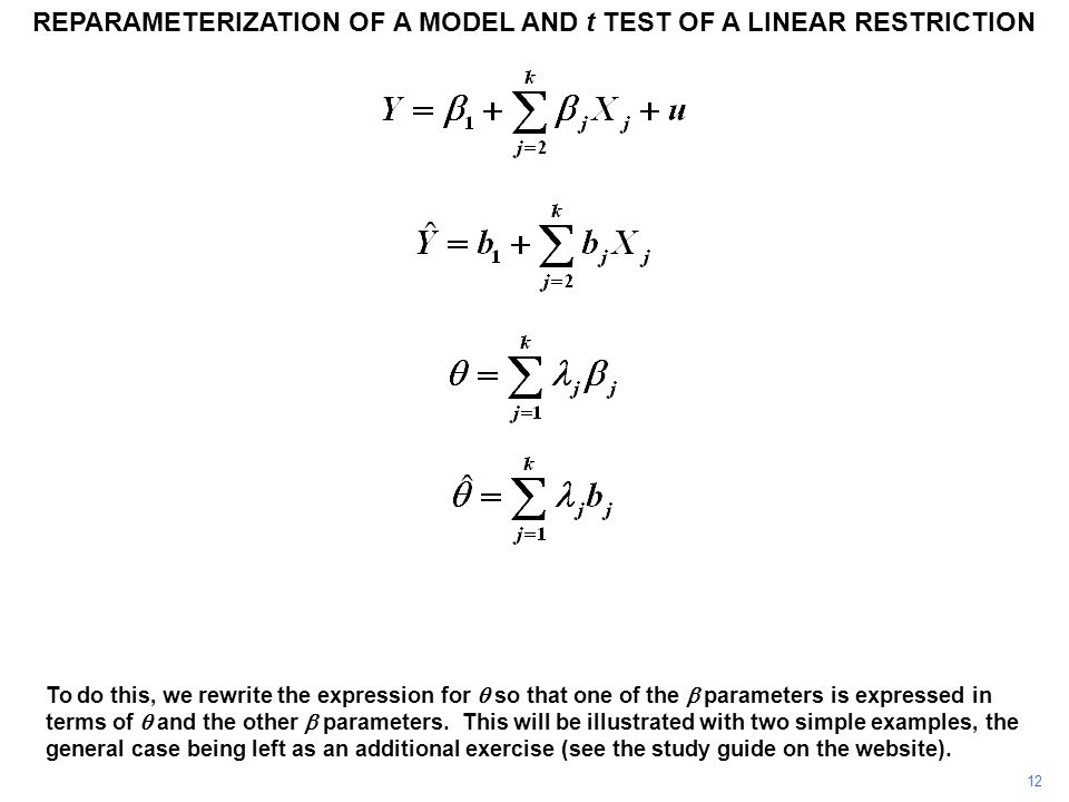 REPARAMETERIZATION OF A MODEL AND t TEST OF A LINEAR RESTRICTION