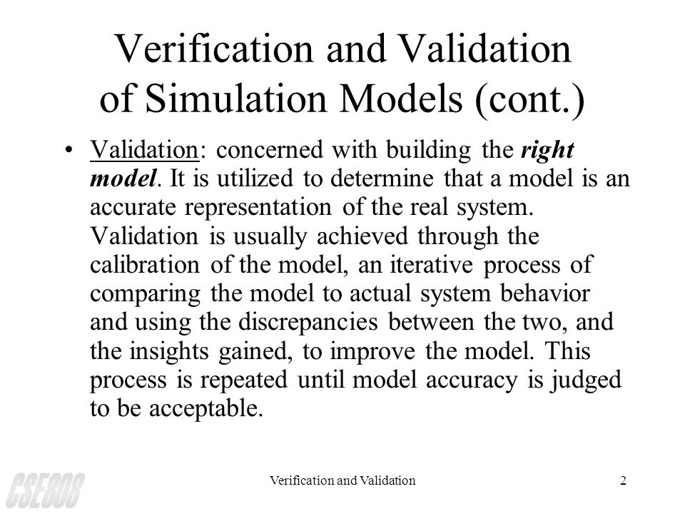 Verification and Validation of Simulation Models (cont.)