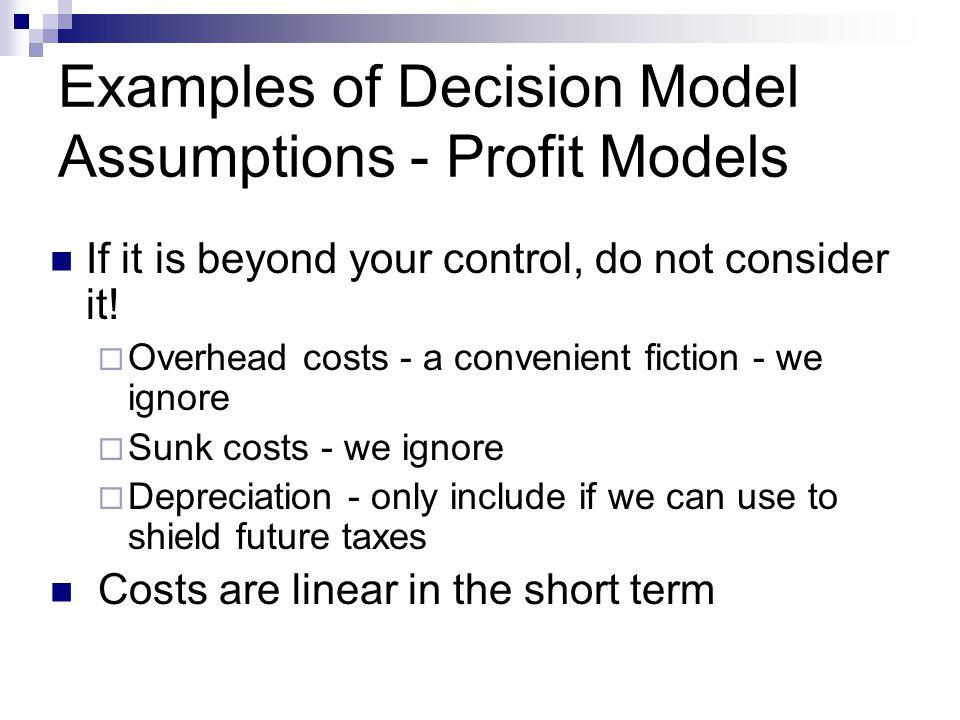 Examples of Decision Model Assumptions - Profit Models