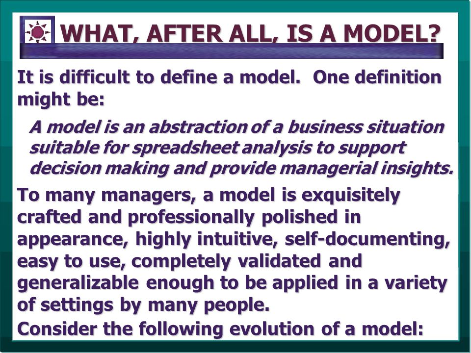 WHAT, AFTER ALL, IS A MODEL