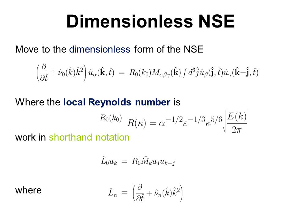 Dimensionless NSE Move to the dimensionless form of the NSE