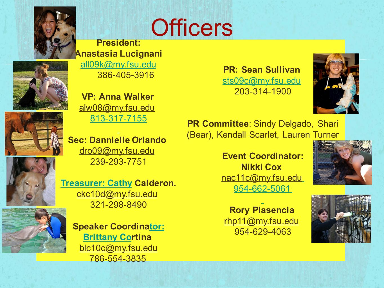 Officers President: Anastasia Lucignani all09k@my.fsu.edu