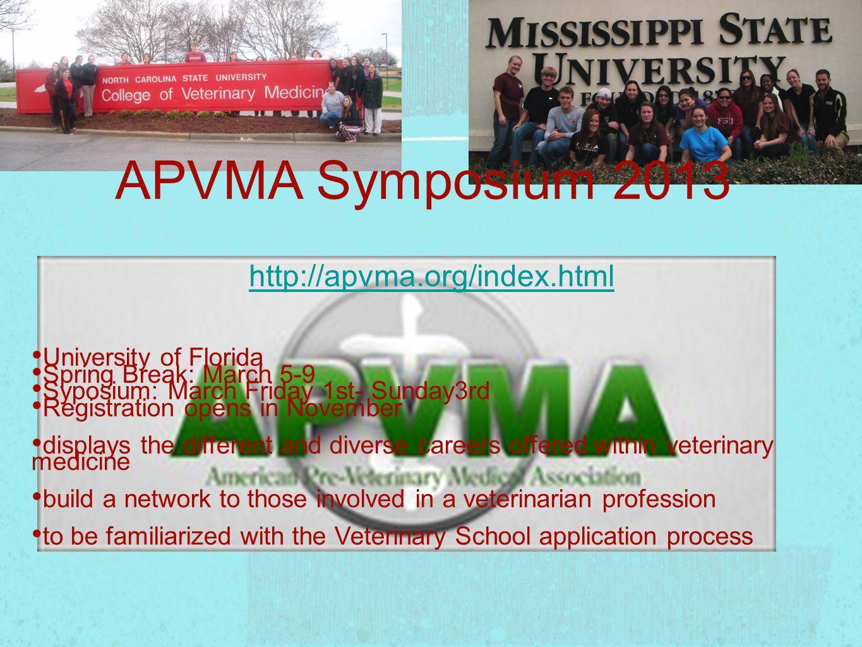APVMA Symposium 2013 http://apvma.org/index.html University of Florida