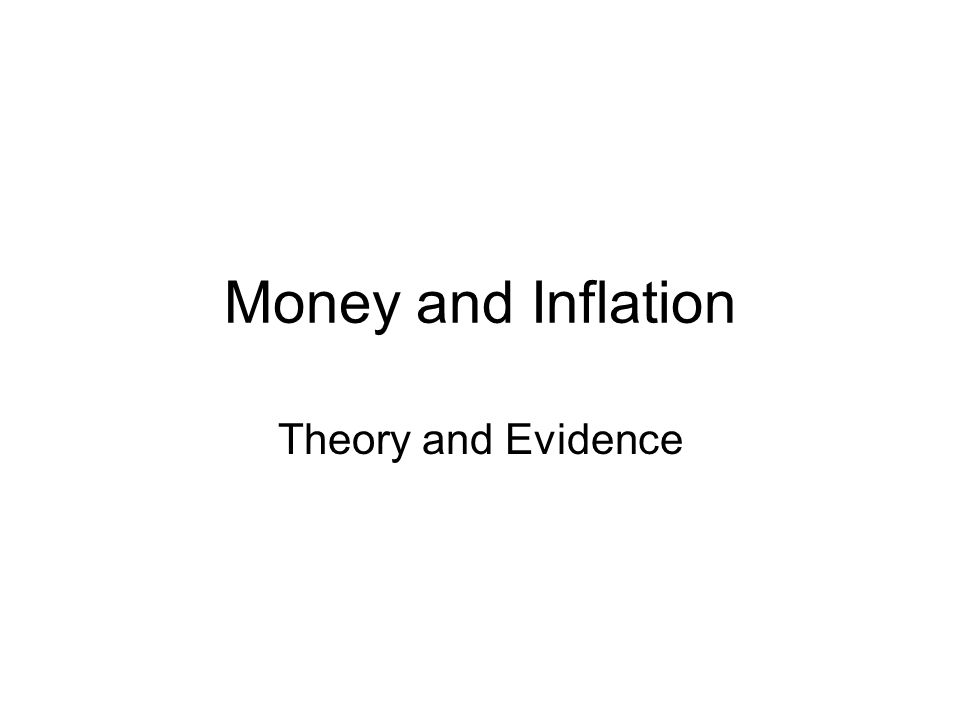 Money and Inflation Theory and Evidence