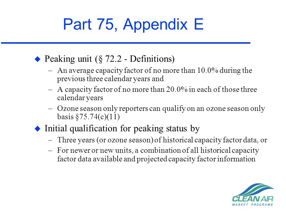 Part 75, Appendix E Peaking unit (§ 72.2 - Definitions)