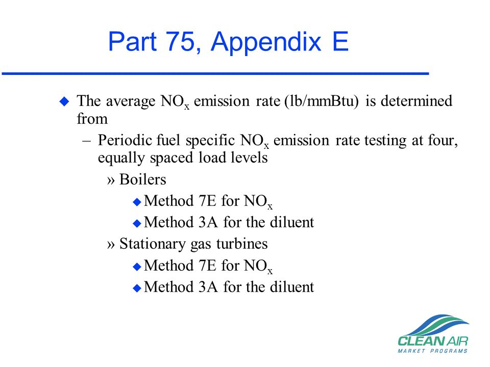 Part 75, Appendix E The average NOx emission rate (lb/mmBtu) is determined from.