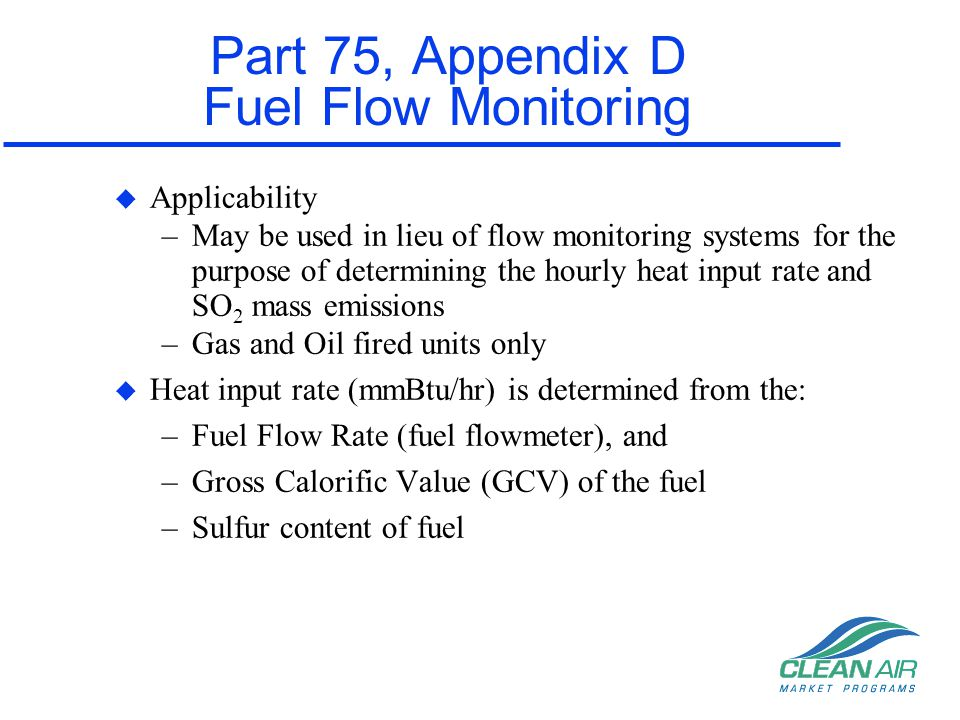 Part 75, Appendix D Fuel Flow Monitoring