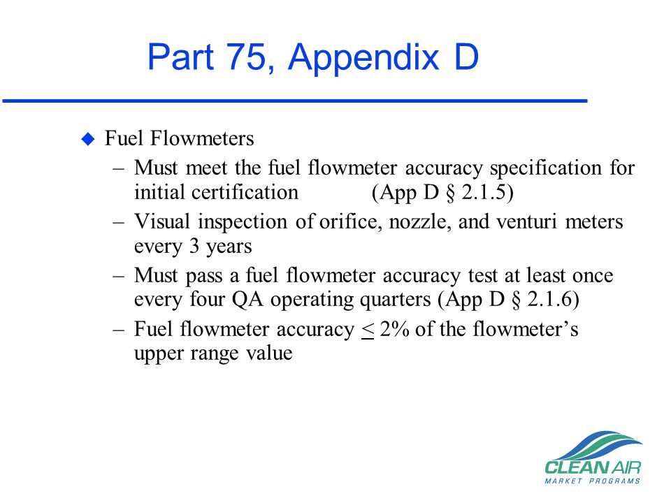 Part 75, Appendix D Fuel Flowmeters