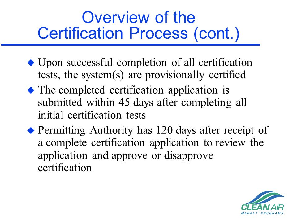 Overview of the Certification Process (cont.)