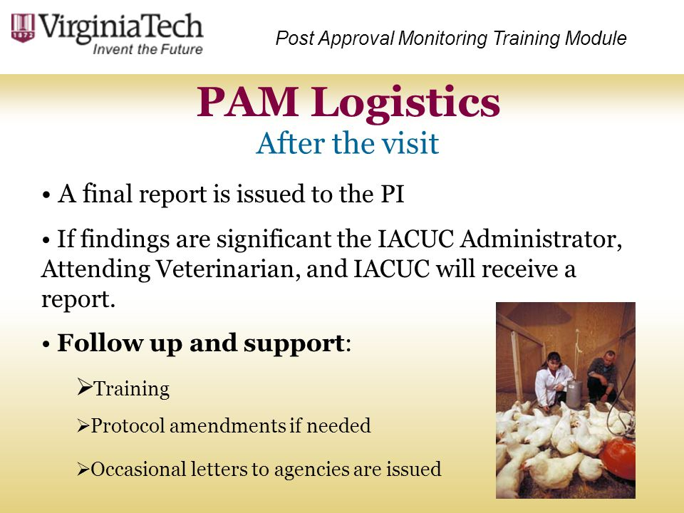 PAM Logistics After the visit A final report is issued to the PI