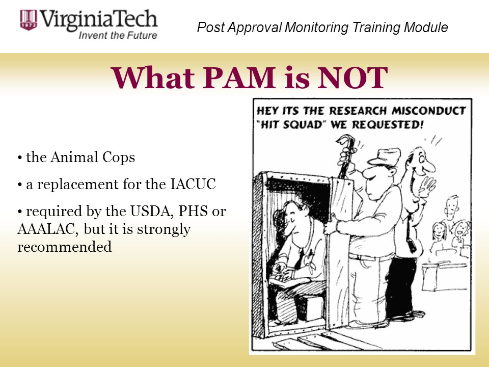 What PAM is NOT the Animal Cops a replacement for the IACUC