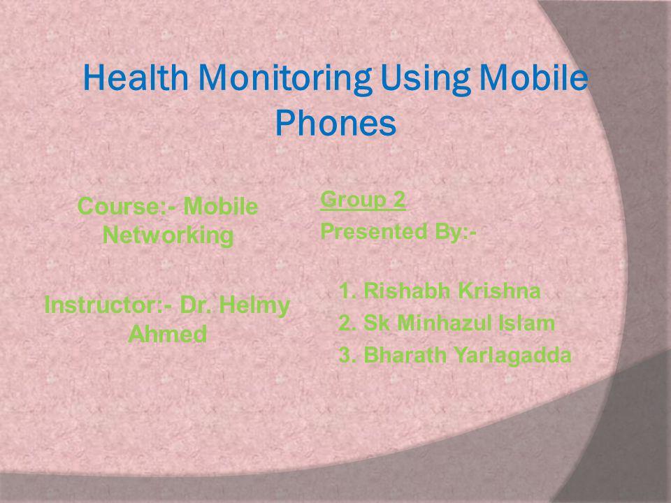 Health Monitoring Using Mobile Phones