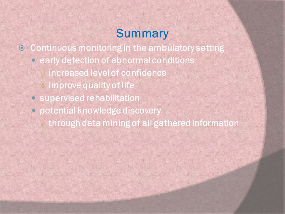 Summary Continuous monitoring in the ambulatory setting