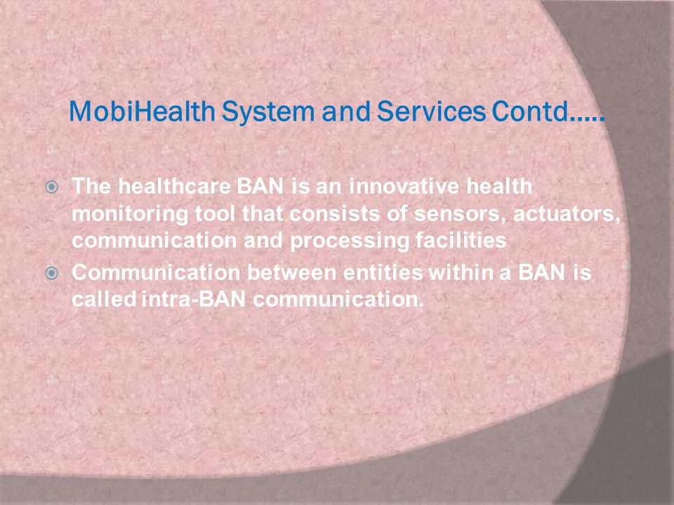 MobiHealth System and Services Contd…..