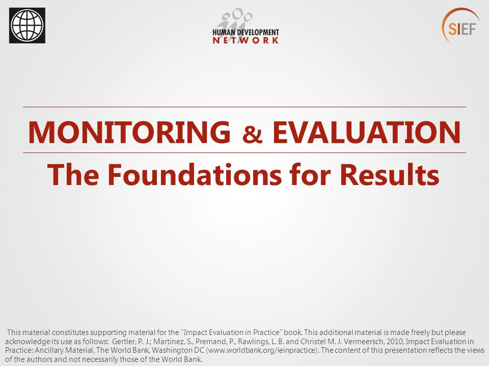 MONITORING & EVALUATION The Foundations for Results