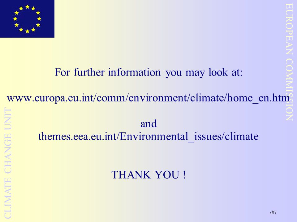 For further information you may look at: www. europa. eu