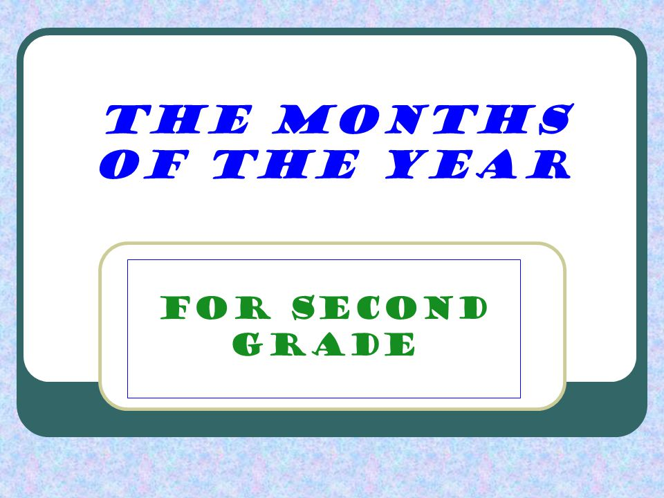 The Months of the Year For Second Grade