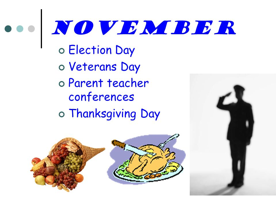 November Election Day Veterans Day Parent teacher conferences