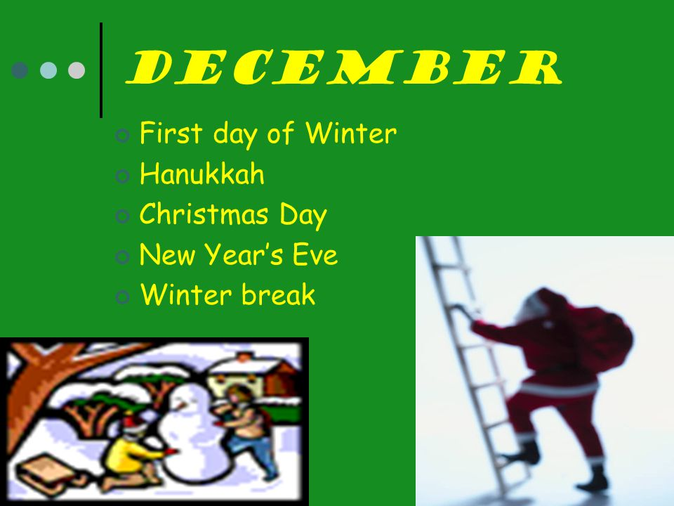 December First day of Winter Hanukkah Christmas Day New Year's Eve
