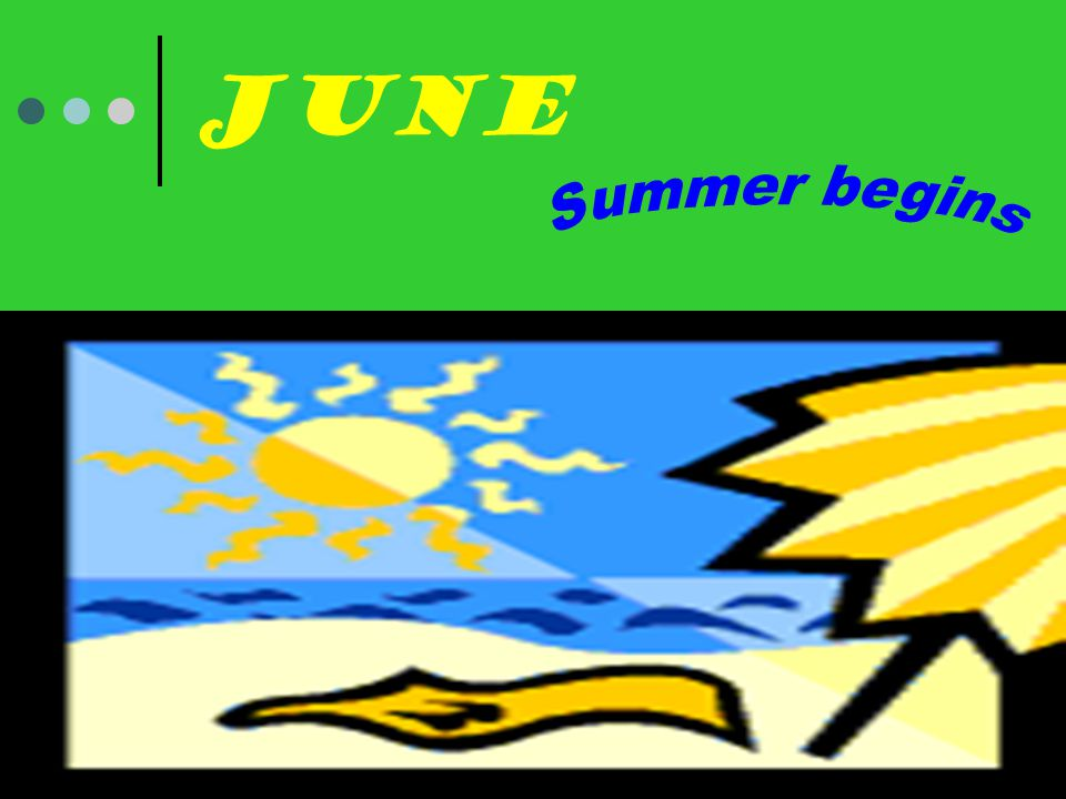June Summer begins