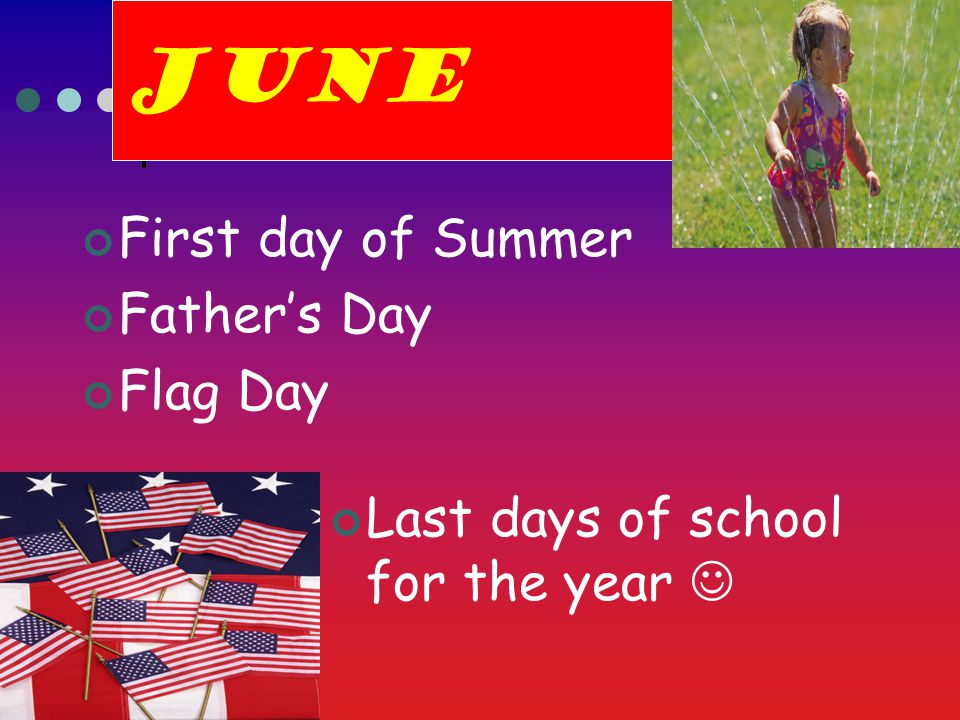 June First day of Summer Father's Day Flag Day