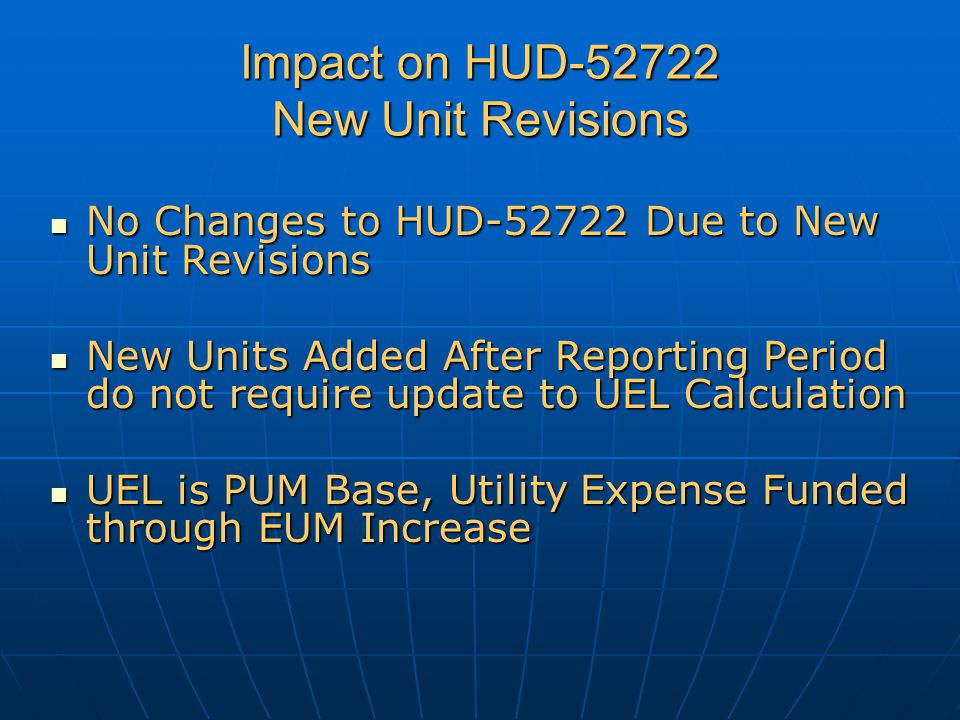 Impact on HUD-52722 New Unit Revisions