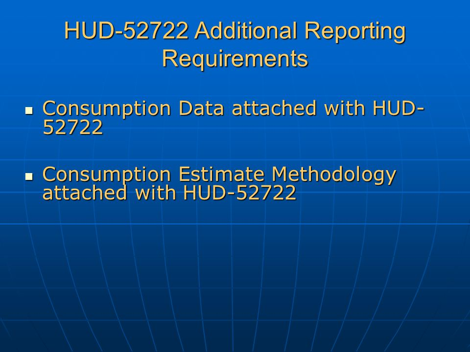 HUD-52722 Additional Reporting Requirements