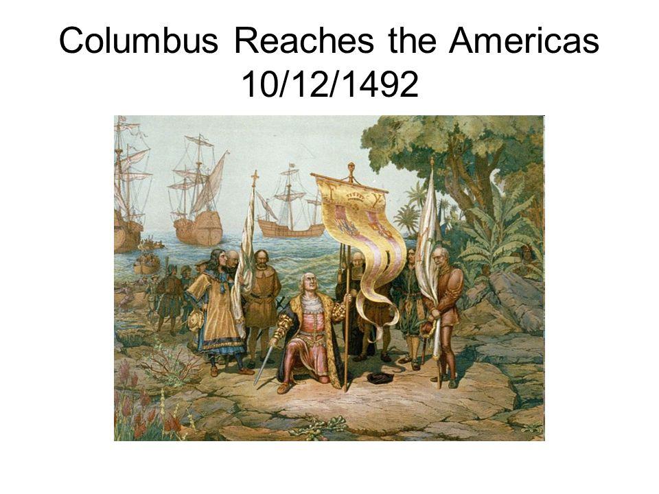 Columbus Reaches the Americas 10/12/1492