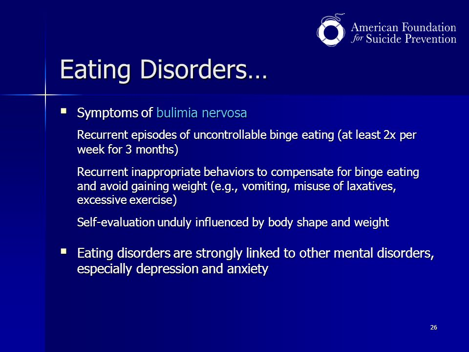Eating Disorders… Symptoms of bulimia nervosa