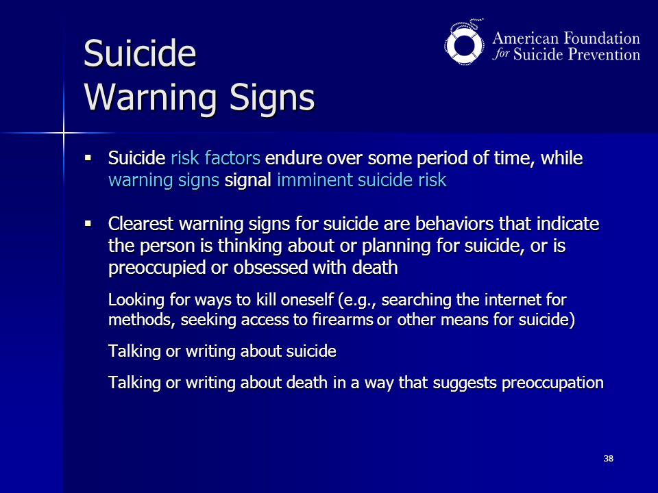 Suicide Warning Signs Suicide risk factors endure over some period of time, while warning signs signal imminent suicide risk.
