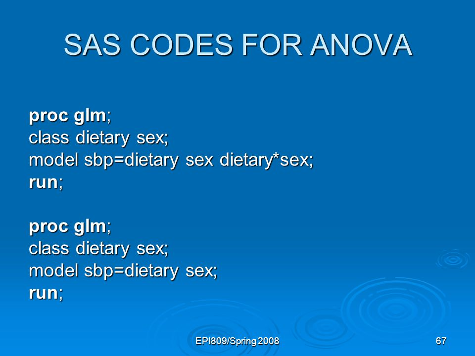 SAS CODES FOR ANOVA proc glm; class dietary sex;