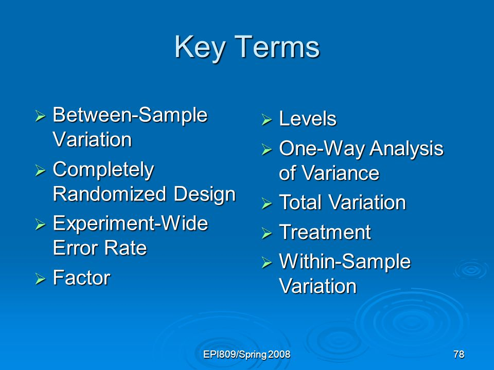 Key Terms Between-Sample Variation Levels One-Way Analysis of Variance