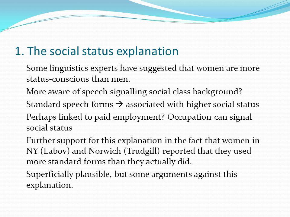 1. The social status explanation