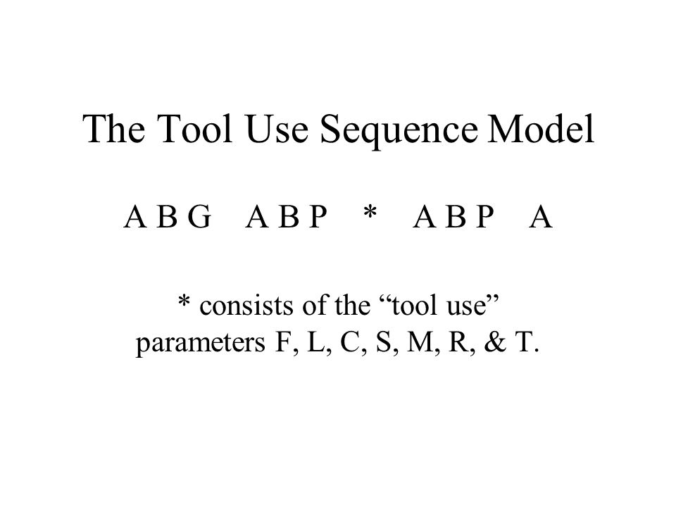 The Tool Use Sequence Model
