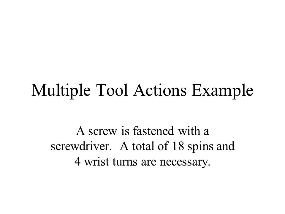 Multiple Tool Actions Example